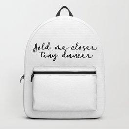 Hold Me Closer Tiny Dancer Backpack