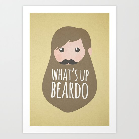 What's up beardo Art Print