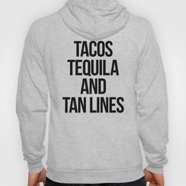 Tequila And Tan Lines Funny Quote Hoody