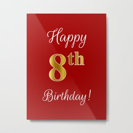 """Elegant """"Happy 8th Birthday!"""" With Faux/Imitation Gold-Inspired Color Pattern Number (on Red) Metal Print"""