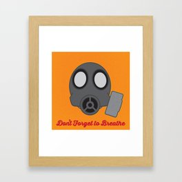 Don't Forget to Breathe Framed Art Print