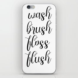 Wash Brush Floss Flush, Washroom Wall Art, Bathroom Wall Art, Home Decor, Bathroom Rules iPhone Skin