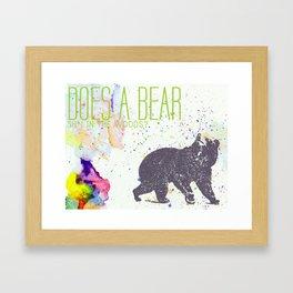Does a Bear... Framed Art Print