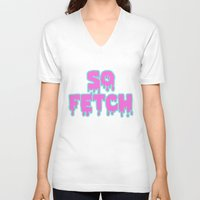 mean girls V-neck T-shirts featuring Mean Girls So Fetch by Wondering Lolita by Naeema Krishna