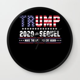 Trump 2020 The Sequel Presidential Elections Gift Wall Clock