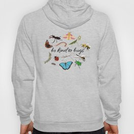 be kind to bugs Hoody