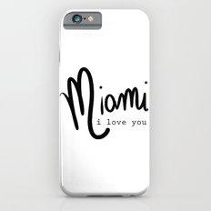 miami i love you iPhone 6s Slim Case
