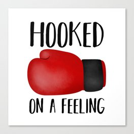 Hooked On A Feeling | Boxing Glove Canvas Print
