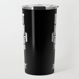 Lab No. 4 - Do It Now Because They Said You Could Not! Gym Motivational Quotes Poster Travel Mug