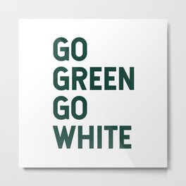 Go Green Go White Metal Print