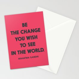 Be the change you wish to see in the World, Mahatma Gandhi quote for human rights, freedom, justice Stationery Cards