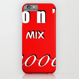Don't mix Moods / Typography / Red Background  iPhone Case
