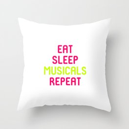 Eat Sleep Musicals Theatre Quote Throw Pillow