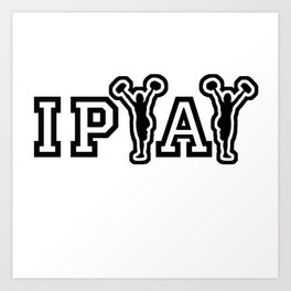 IPYAY cheer for craft beer Art Print