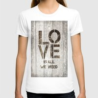 all you need is love T-shirts featuring Love is all you need by LebensART