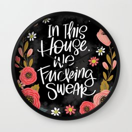 Pretty Swe*ry: In This House, We Fucking Swear Wall Clock