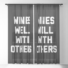 Wines Well With Others Funny Quote Sheer Curtain