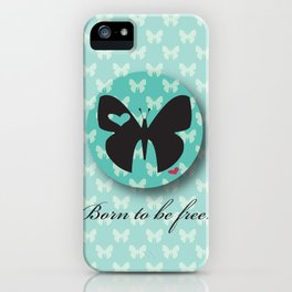 BORN TO BE FREE iPhone Case