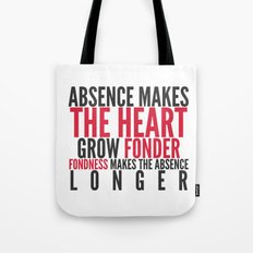 Absence makes the heart grow fonder Tote Bag