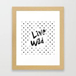Live Wild Framed Art Print