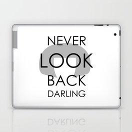 """I never look back, darling"" Laptop & iPad Skin"