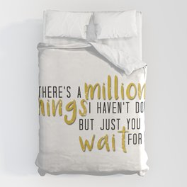 there's a million things i haven't done Duvet Cover