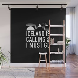 Iceland Is Calling And I Must Go Wall Mural