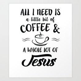 A Little Coffee A Lot of Jesus Bible Church Christian Unisex Shirt Art Print