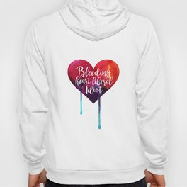 Bleeding Heart Liberal Idiot Hoody