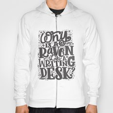 WHY IS A RAVEN LIKE A WRITING DESK Hoody