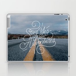Say Yes to Adventure Laptop & iPad Skin