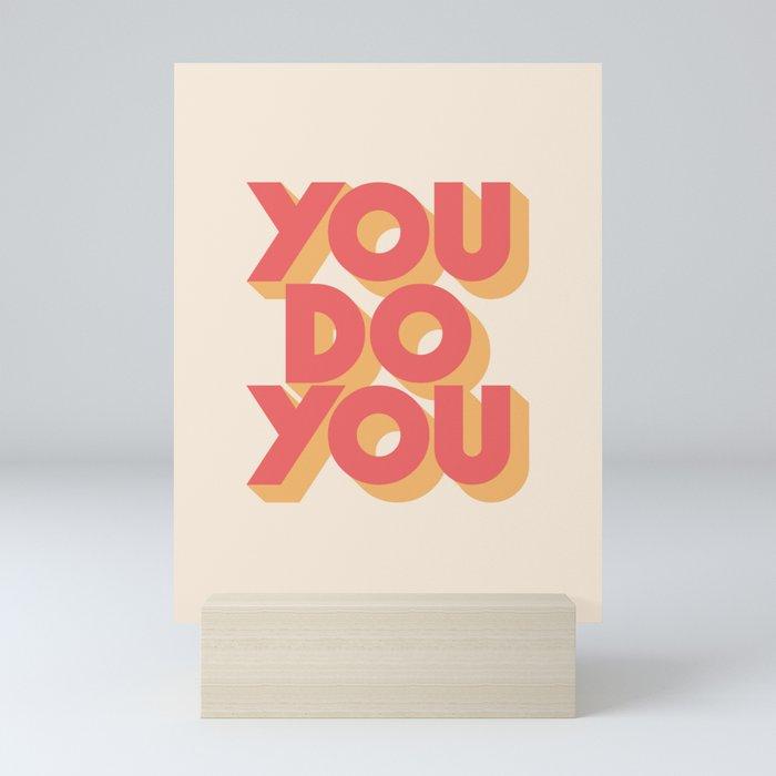 You Do You Block Type Mini Art Print