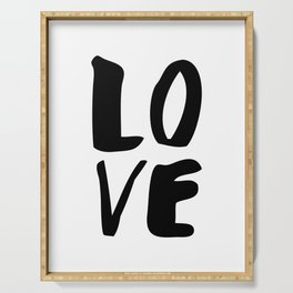 LOVE black and white monochrome typography poster design home wall bedroom decor Serving Tray