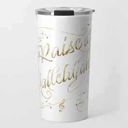 Raise a Hallelujah Travel Mug
