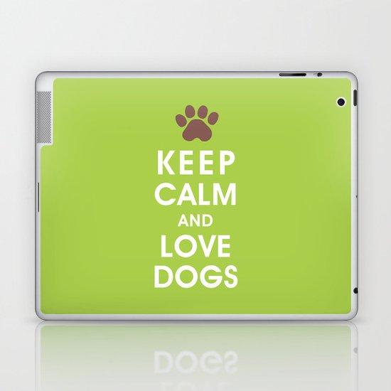 Keep Calm and Love Dogs Laptop & iPad Skin