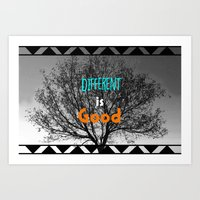 Different Is Good Art Print