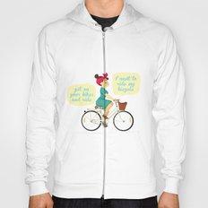 I want to ride my bike Hoody