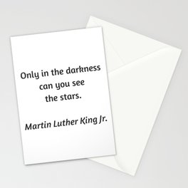 Martin Luther King Inspirational Quote - Only in darkness can you see the stars Stationery Cards