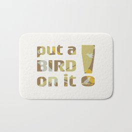 put a BIRD on it! Bath Mat