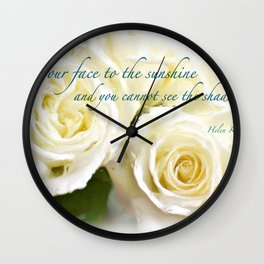 Keep Your Face to the Sunshine Wall Clock