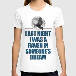 Last night I was a raven T-shirt