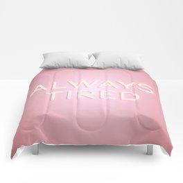 Always Tired Comforters