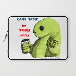 Caffeinated for your safety! Laptop Sleeve