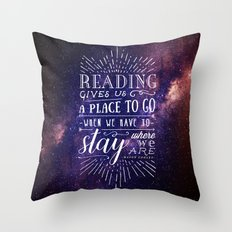 Reading gives us a place to go Throw Pillow