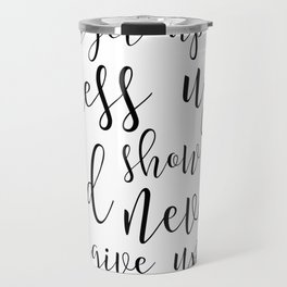 Get Up Dress Up Show Up And Never Give Up - girls bedroom decor, bedroom sign, quote prints Travel Mug