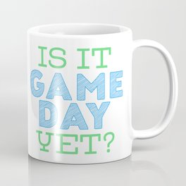 Is it Game Day Yet? - Blue/Mint Coffee Mug