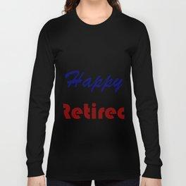 Retired On Monday Funny Retirement Retire Burn Long Sleeve T-shirt