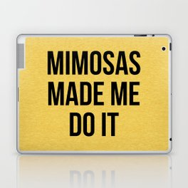 Mimosas Do It Funny Quote Laptop & iPad Skin