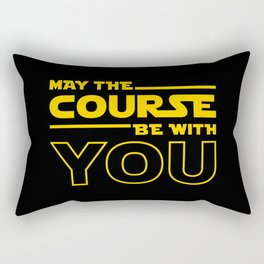 May The Course Be With You Rectangular Pillow