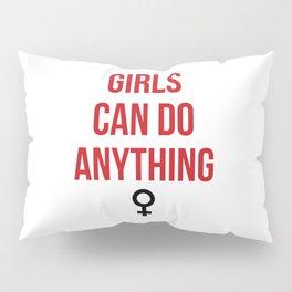 Girls Can Do Anything Pillow Sham